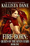 Fire Born (Warriors of the Seven Stars #1)