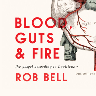 Blood, Guts and Fire by Rob Bell