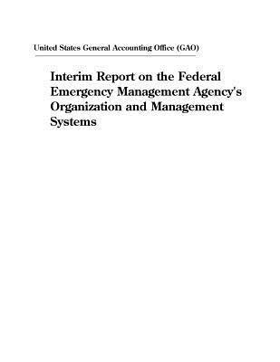 Interim Report on the Federal Emergency Management Agency's Organization and Management Systems