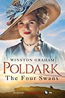 The Four Swans: A Novel of Cornwall, 1795-1797 (Poldark)