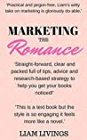 Marketing the Romance by Liam Livings