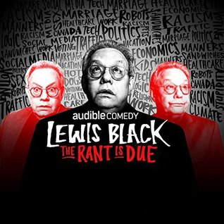 The Rant is Due by Lewis Black