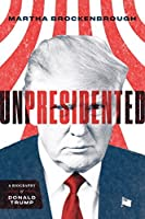 Unpresidented: A Biography of Donald Trump