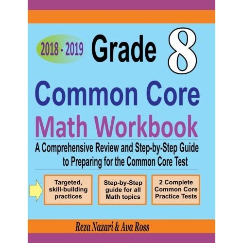 Grade 8 Common Core Mathematics Workbook 2018 - 2019: A