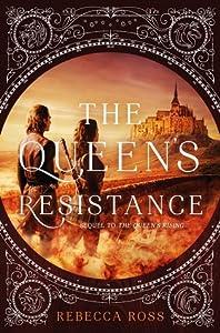 The Queen's Resistance (The Queen's Rising, #2)