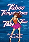 Taboo Temptations - Take Two: An Erotic Collection