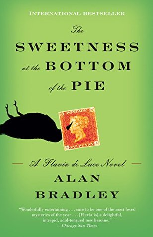 "Book cover of ""The Sweetness at the Bottom of the Pie"" by Alan Bradley"