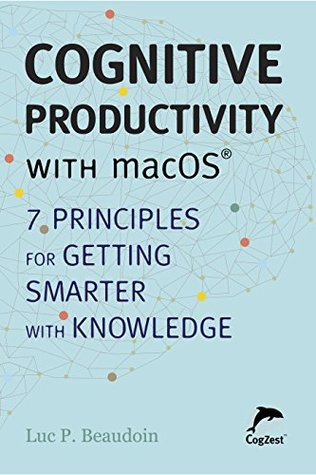 Cognitive Productivity with macOS® by Beaudoin Luc