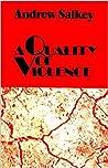 A Quality Of Violence