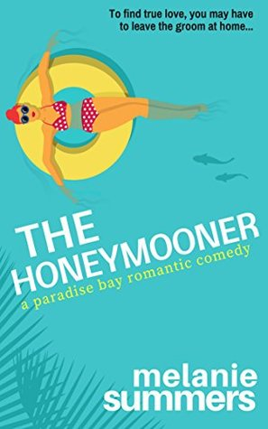The Honeymooner (Paradise Bay, #1)