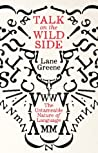 Talk on the Wild Side: The Untameable Nature of Language
