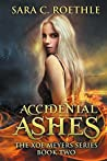 Accidental Ashes (Xoe Meyers, #2)