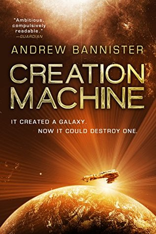 Creation Machine by Andrew Bannister