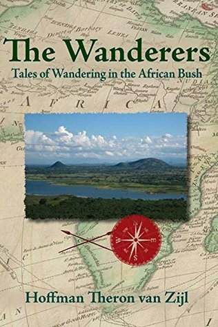 The Wanderers: Tales of Wandering in the African Bush
