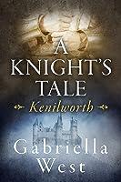 A Knight's Tale: Kenilworth