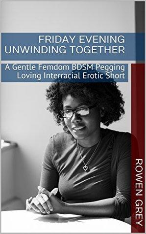 Friday Evening Unwinding Together: A Gentle Femdom BDSM Loving Erotic Short