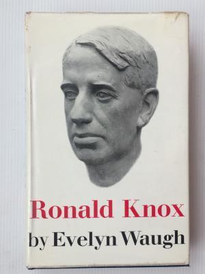 Ronald Knox:  A Biography