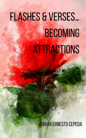 Flashes  Verses…Becoming Attractions