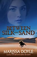 Between Silk and Sand