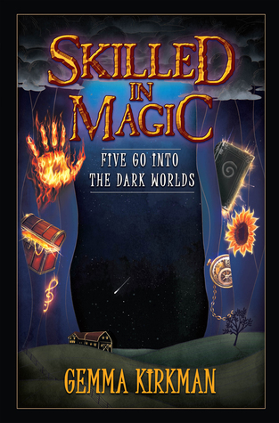 Skilled in Magic: Five Go Into the Dark Worlds