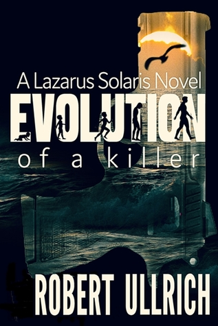 Evolution of a Killer (The Lazarus Chronicles #1)