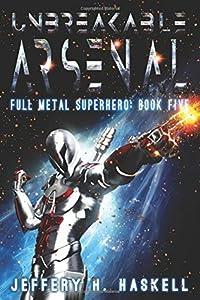 Unbreakable Arsenal (Full Metal Superhero #5)