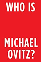 Who Is Michael Ovitz?: A Memoir
