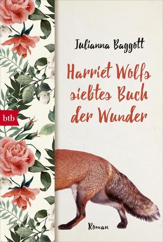 Harriet Wolfs siebtes Buch der Wunder by Julianna Baggott