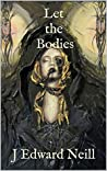 Let the Bodies (The Hecatomb #2)