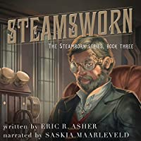 Steamsworn (Steamborn #3)