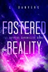 Fostered Reality: A Space Fantasy Adventure (The Kryptos Chronicles Book 1)