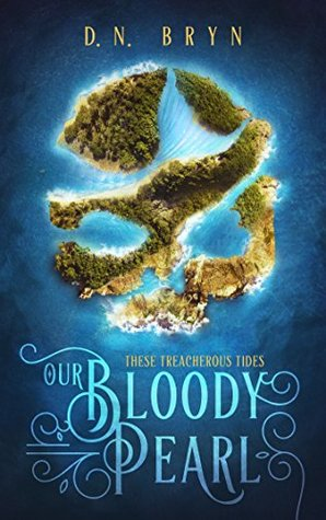 Our Bloody Pearl by D.N. Bryn