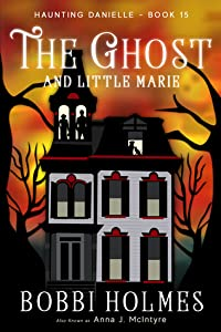 The Ghost and Little Marie (Haunting Danielle #15)