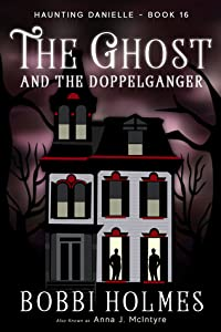 The Ghost and the Doppelganger (Haunting Danielle #16)