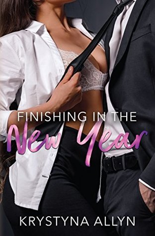 Finishing in the New Year (Sexy Romantic Standalone Book #2)