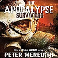 The Apocalypse Survivors (The Undead World #2)