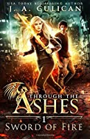 Sword of Fire (Through the Ashes) (Volume 1)