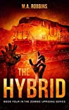 The Hybrid (The Zombie Uprising #4)