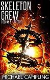 Skeleton Crew (Colony B Book 0)