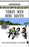 Three men ride south
