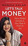 Book cover for Let's Talk Money: You've Worked Hard for It, Now Make It Work for You