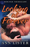 Looking at Forever (The Rock Gods, #4)