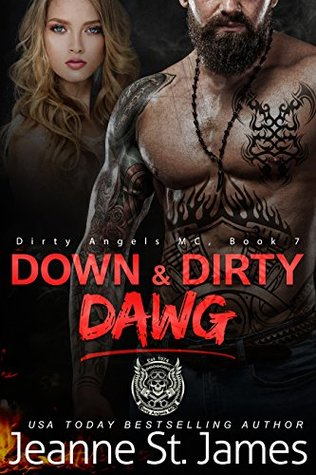 Down & Dirty: Dawg (Dirty Angels MC, #7)