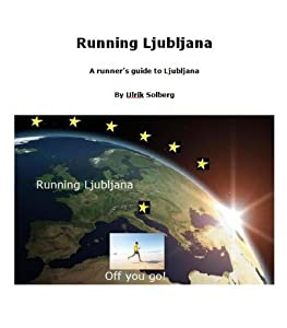 Running Ljubljana (Running the EU Book 12)