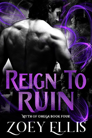 Reign to Ruin (Myth of Omega, #4)