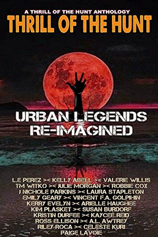 Thrill of the Hunt: Urban Legends Re-Imagined (Thrill of the Hunt, #4)