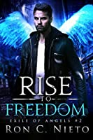 Rise To Freedom (Exile of Angel Book 2)