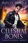 Book cover for Celestial Bones (Forged in Blood, #3)