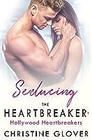 Seducing the Heartbreaker (Hollywood Heartbreakers, #2)