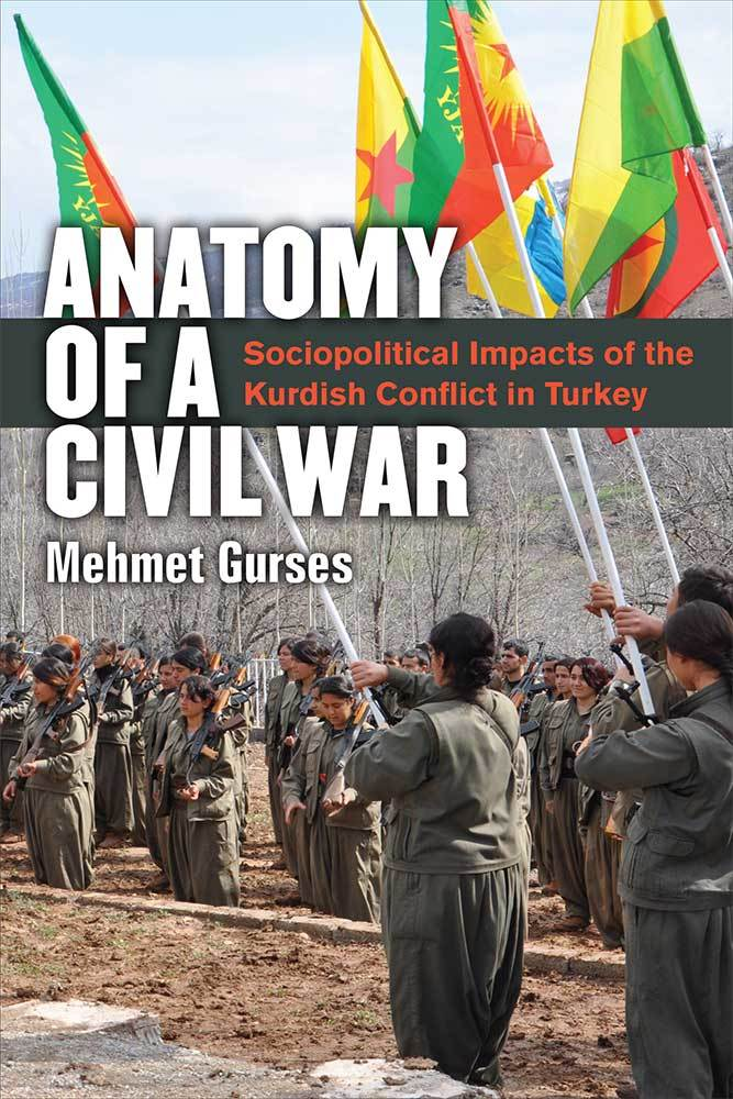 Anatomy of a Civil War Sociopolitical Impacts of the Kurdish Conflict in Turkey